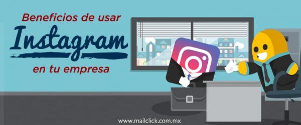 Imagen que muestra el título del artículo Beneficios de usar Instagram en tu empresa