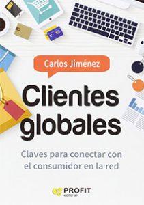 Clientes globales es de los libros de mercadotecnia que ofrece claves para conectar con el consumidor, en la red que esta expuesto a la compra de productos en el.