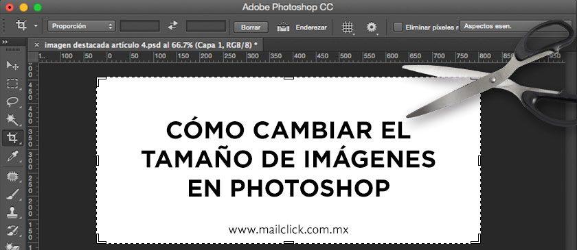 Cómo cambiar el tamaño de imágenes en Photoshop