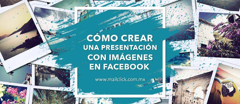 Cómo crear una presentación con imágenes en Facebook