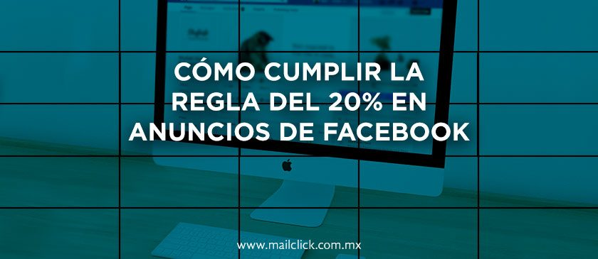Tutorial de cómo cumplir la regla del 20% en anuncios de Facebook
