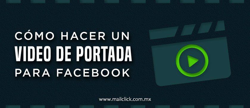 Cómo hacer un video de portada para Facebook