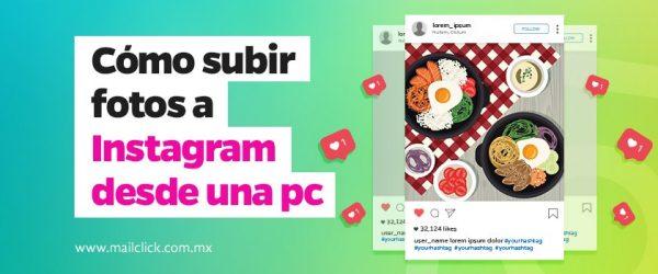 Cómo subir fotos a Instagram desde una Pc
