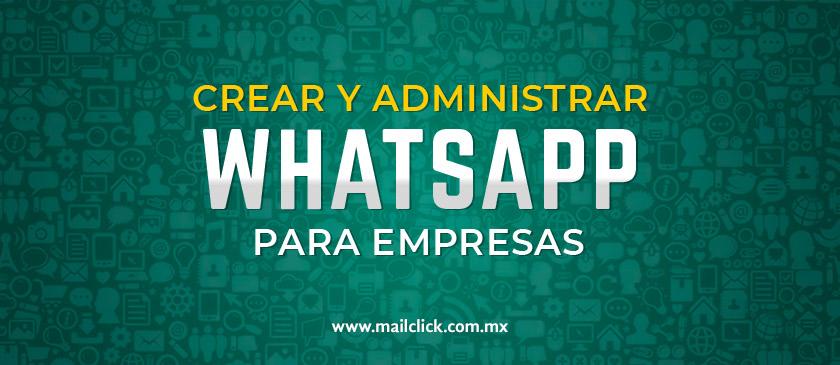 Crear y administrar Whatsapp para empresas
