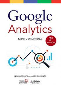 El libro es una guía práctica en donde se explica desde cómo configurar la cuenta de Google Analytics hasta interpretar informes.