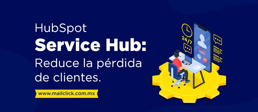Portada de artículo Hubspot Service Hub: Reduce la pérdida de clientes