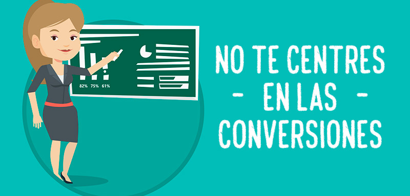 Trucos email marketing: no te centres en las conversiones