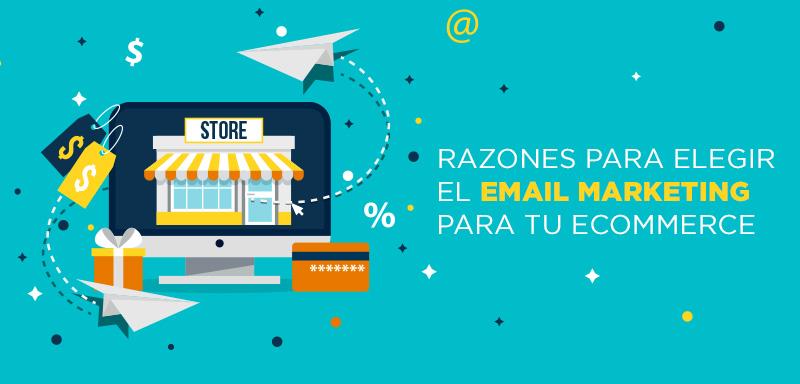 Razones para elegir el email marketing para tu ecommerce