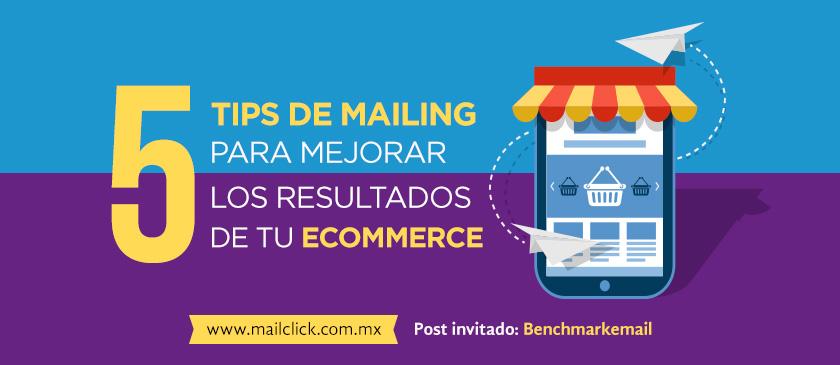 5 tips de mailing para mejorar los resultados de tu ecommerce