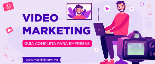 Video Marketing: Guía Completa para Empresas