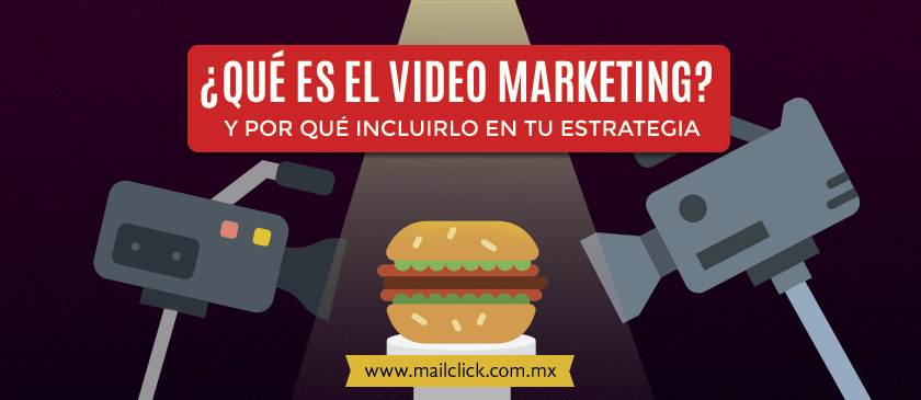 Video Marketing: Qué es y por qué incluirlo en tu estrategia publicitaria